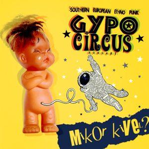 gypo circus - mikor kivel