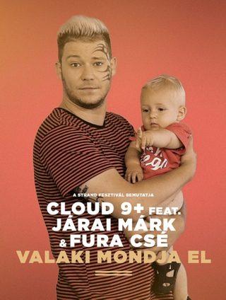 Cloud 9 - Járai Márk - Fura Csé