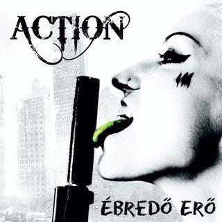 Action - Ébredő erő