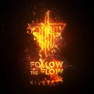 Follow The Flow - Kivetett